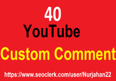 40+YouTube Custom Comments+40 YouTube Likes Bonus 1-3  Hours In Complete