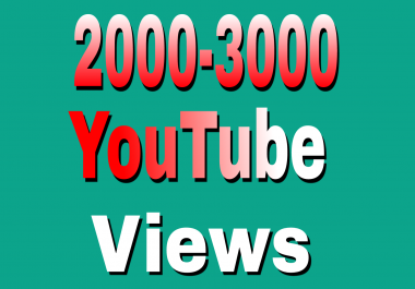 Instant start 2,000 To 3,000+High Retention YouTube Views Refill Guaranteed