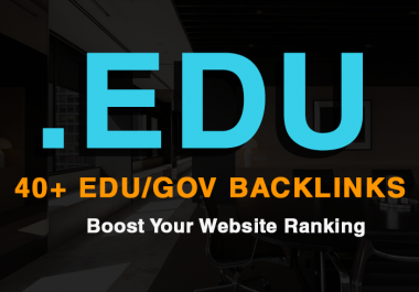 add 40+ Edu/Gov High Quality Backlinks within a day