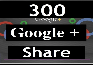 Top 300 Google plus post share or Seo Social Signals help to increase your Videos or Website Ranking Naturally