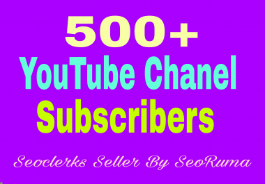 500+ You Tube Chanel Subs Cribers non drop guaranteed in12-48 hours completed just