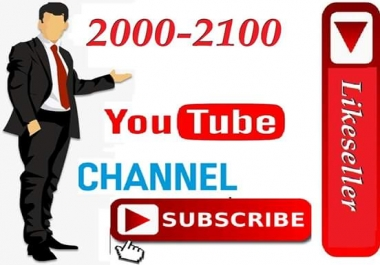 Instant start 2000 to 2100  youtube Channel Subs cribe non drop 24-96 hours delivery