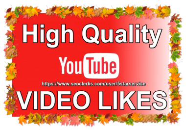 Add 2000 to 50+ Real Youtube Likes or super fast delivery