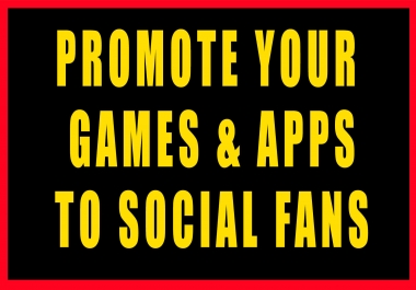 promote your apps and game to 560k on facebook twitter