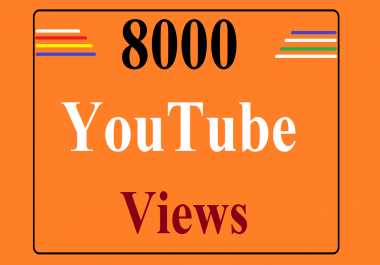 5000+ High Quality Youtube views Non-Drop Fast Delivery within 24-hours