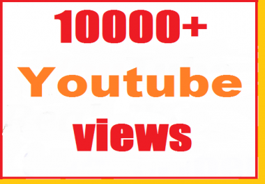 instant start 10000 to 12000 Youtube vi ews non drop  24-36 hours complete