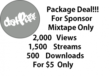 sponsor instant 2,000 views + 1,500 streams + 500 downloads for datpiff sponsor mixtape instant downloads