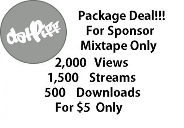 2,000 views + 1,500 streams + 500 downloads for datpiff sponsor instant official mixtape
