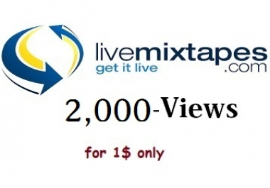 2,000 views for livemixtapes,indy club & trillhd