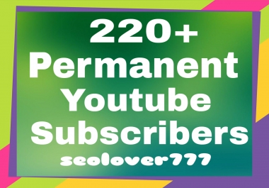 Add 220+ Permanent Youtube Subscribers within 2-5 hours only for