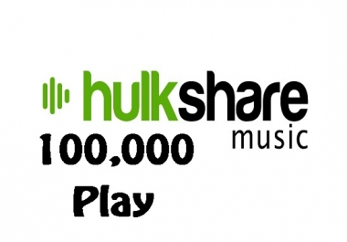 100,000 play for your hulkshare music track song