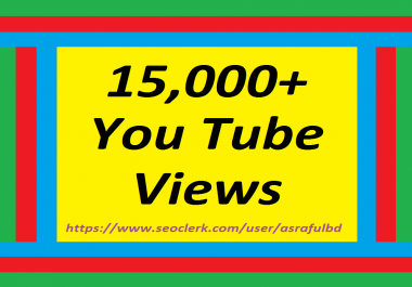 Instant 11,000 to 15,000 You tube Vi e'w' s Super Speed any drop Refill Guaranteed