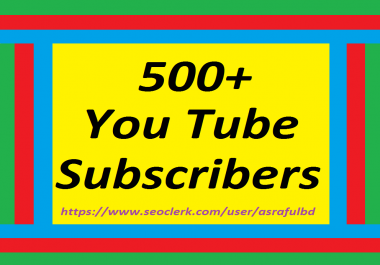 500+Youtube Subscribers Chaneel Promotimon Or 1000+Youtube Likes Super Speed any drop Refill Guaranteed