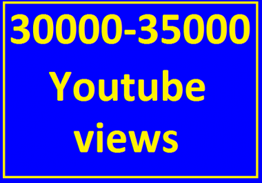 30000/30k to 35000/35k High Retention YouTube Views Refill Guaranteed