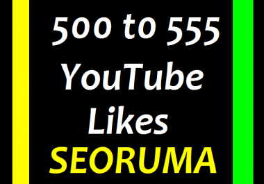 500 to 555 YouTube video likes  in 5-7 hours completed