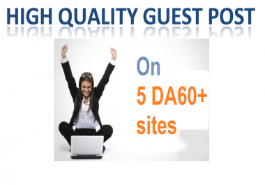 5 High quality Guest post on DA6+ sites