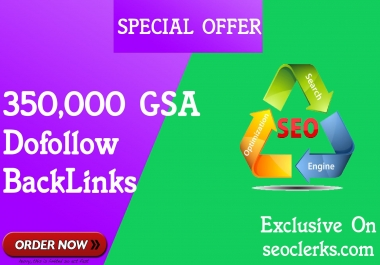 SEO 350,000 GSA Dofollow Links for Boosting Ranking in Google SERP