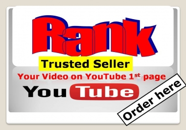 Get Rank your video on YouTube 1st page with best quality and very fast delivery