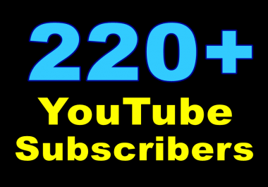 Provide You Real 220+ YouTube Subscribers On Your YouTube Link