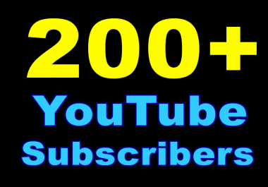 provide you true 200+ permanent non-drop YouTube Subscribers