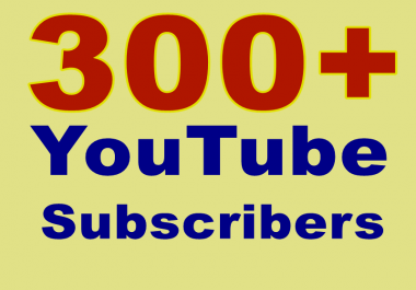 give you true permanent 300+ high-quality YouTube Subscribers