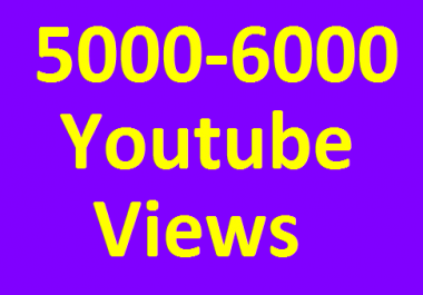 Super fast 5000/5k to 6000/6k High quality YouTube Views non drop Refill Guaranteed just