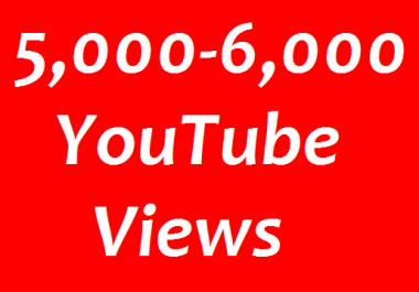 Super fast 5,000 to 6,000 High quality YouTube views non drop Refill Guaranteed just