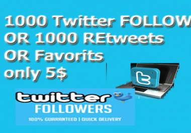1,000 HQ twitter f0ll0wer OR 1000 re-tweets OR 1000 favorites instant