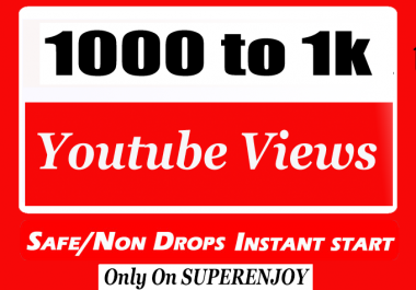 Fast 1000 - 1500 Youtube Video Views fully safe with choice Extra service 1k , 2k , 5k , 10k, 20k, 200k , 1,000 , 3000, 4000, 5000, 6000, 7000, 8000, 9000,10000, 20000 and 50,000, 50k, 100,000 100k an