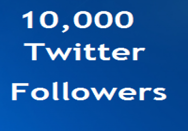 10000 Followers Non-Drop and Permanent