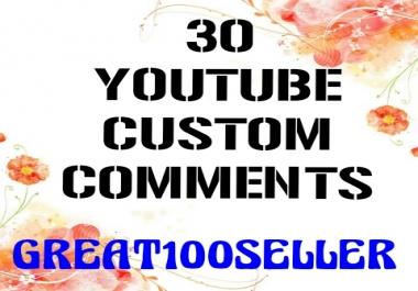 30 YouTube custom comments nondrop  Fast Delivery