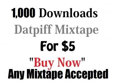 datpiff 1,000 downloads for not instant download not sponsor