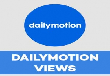 will deliver over 5000 Dailymotion Views To Any Video
