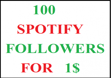 100 Sp0tify PROFILE FOLLOWERS OR Playlist Followers within 1-hours