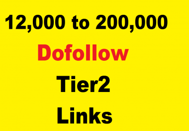 12,000 DOFOLLOW Tier 2 links for you
