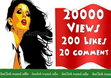 20,000+High Quality YouTube views+200 Likes +20 Custom Comments super fast speed