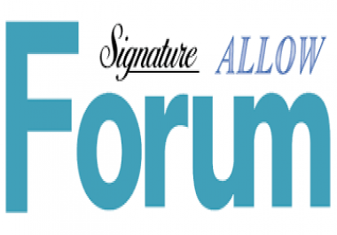 Get 25 Forum Posting Signature Link High Authority Forum Site