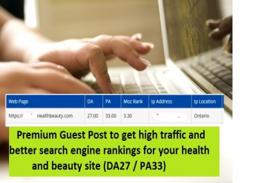 Premium Guest Post - Submit Your Article To High Quality Health and Beauty Blog (DA 27+/PA 33)