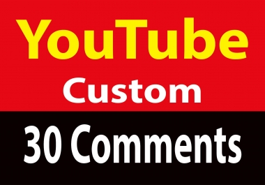 INSTANT 30 Youtube Custom Commment Super Fast Delivery