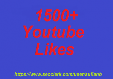 offer 1500+ YouTube Likes non drop 12-24 hours in complete