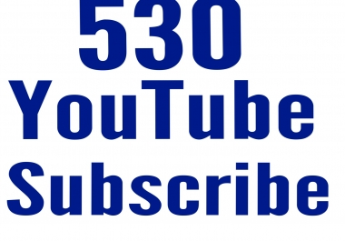 Active 530 Youtube subscribe delivery within 1-6hour only