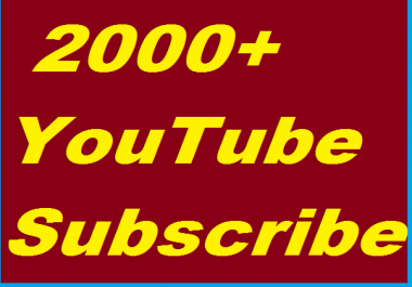 2000 High Quality YouTube subscsribers Fully safe Instant Start