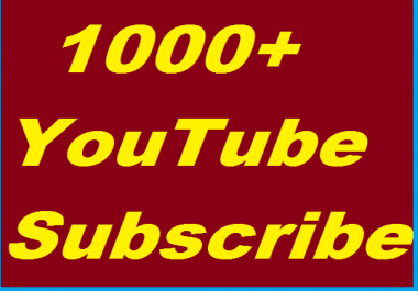 Guaranteed 1000+ High Quality YouTube subscsribers Fully safe