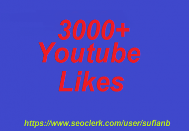 offer 3000+ YouTube Likes non drop 12-24 hours in complete