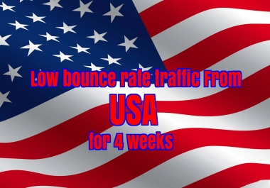 four weeks USA website low bounce rate traffic