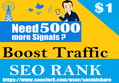 Manual 5000 Social Signals - NEW Offer Help To Increase Website Traffic & SEO Rank