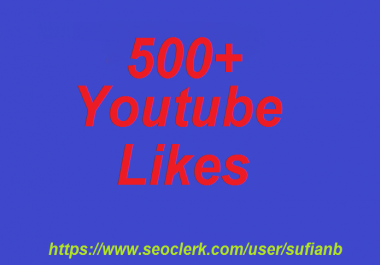 Limited offer 500+ YouTube Likes non drop 12-24 hours in complete
