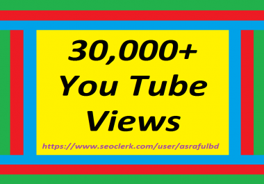 30,000 To 40,000 High Retention Youtube views non drop very fast super speed