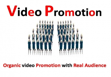 Get Organic video Promotion with Real Audience and very fast 24-72 Hours Delivery