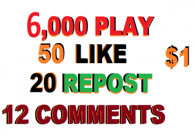 6,000 PLAY Promotion+50 LIKE+20 REPOST+12 COMMENTS